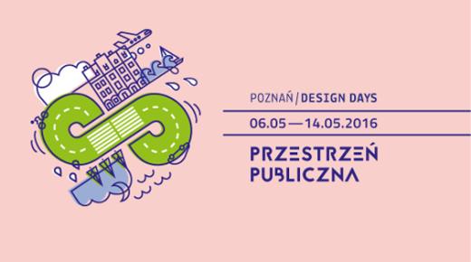 Poznań Design Days 6 - 14 maja 2016